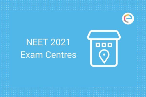 NEET Exam Centres 2021