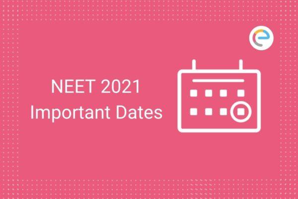 NEET Important Dates 2021