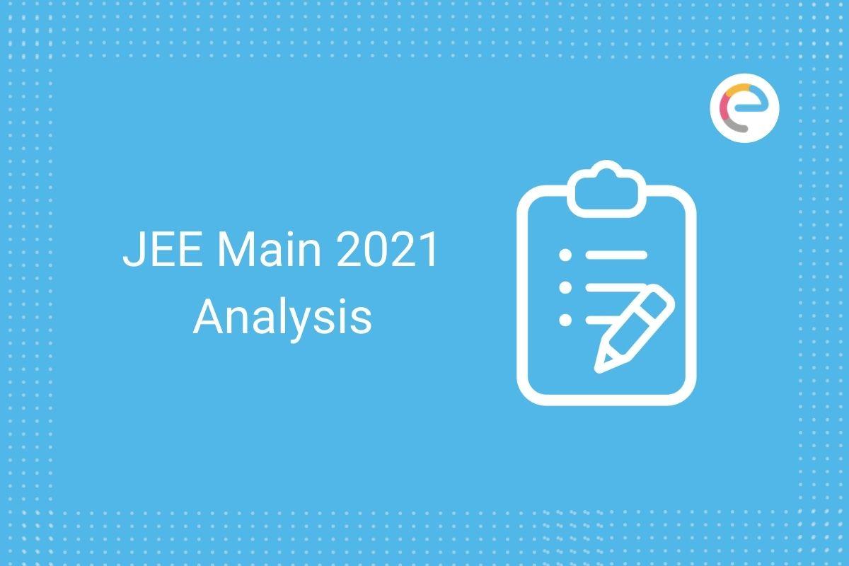 JEE Main Analysis 2021
