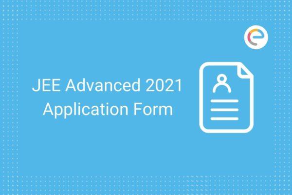 JEE Advanced Application Form 2021