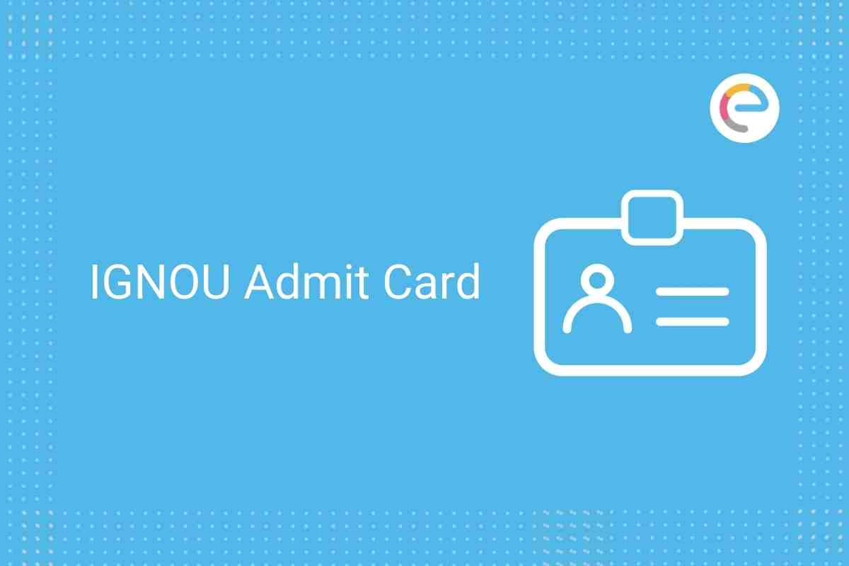 IGNOU Admit Card 2021 Embibe
