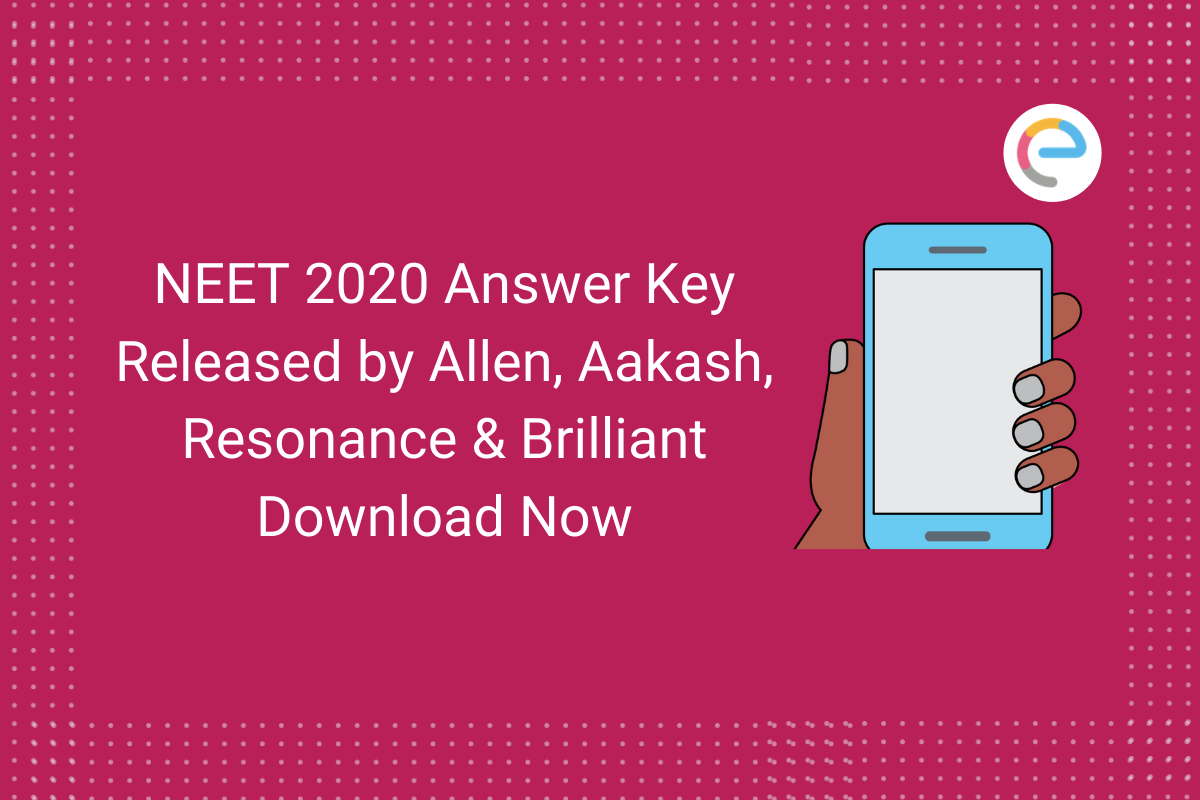 NEET 2020 Answer Key released by Allen, Aakash, Resonance & Brilliant Download Now