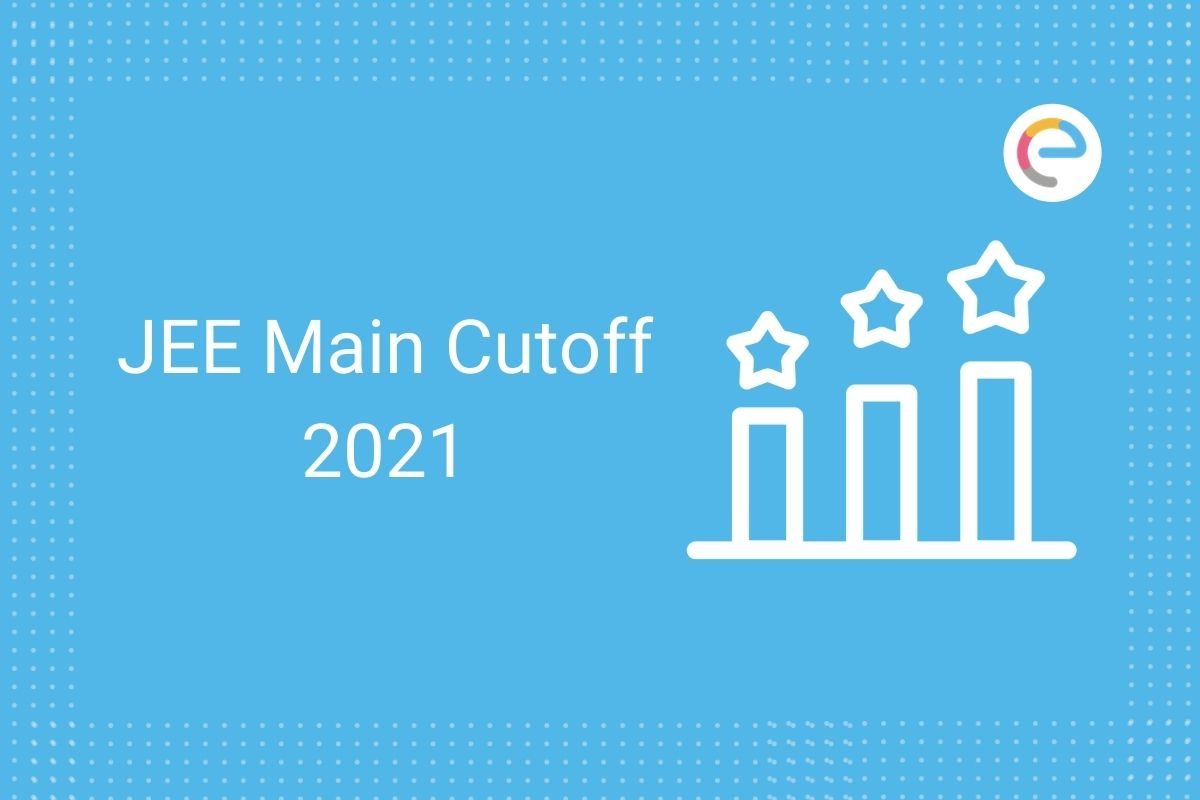 JEE Main Cutoff 2021
