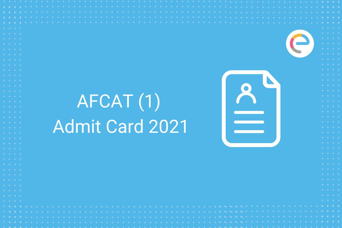 afcat 1 admit card 2021