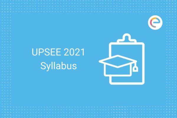 UPSEE Syllabus 2021