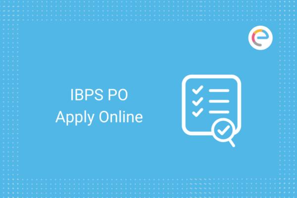 IBPS PO Apply Online: Check