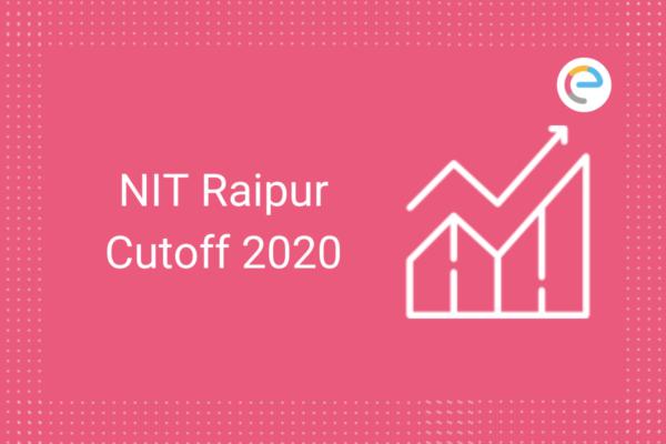 NIT Raipur Cut Off