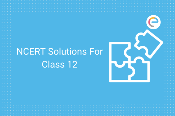 ncert solutions for class 12