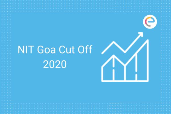 NIT Goa Cut Off