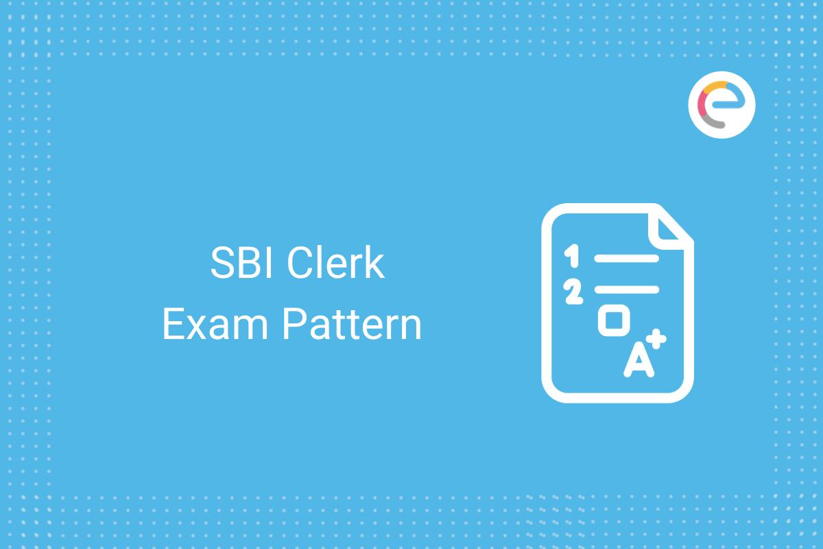 SBI Clerk Exam Pattern: Check