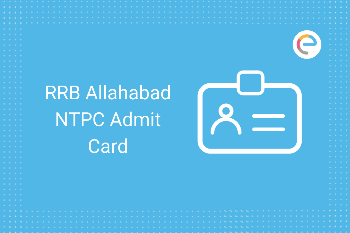 RRB Allahabad NTPC Admit Card 2020: Check