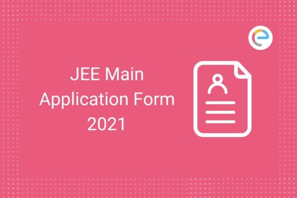 JEE Main Application Form 2021