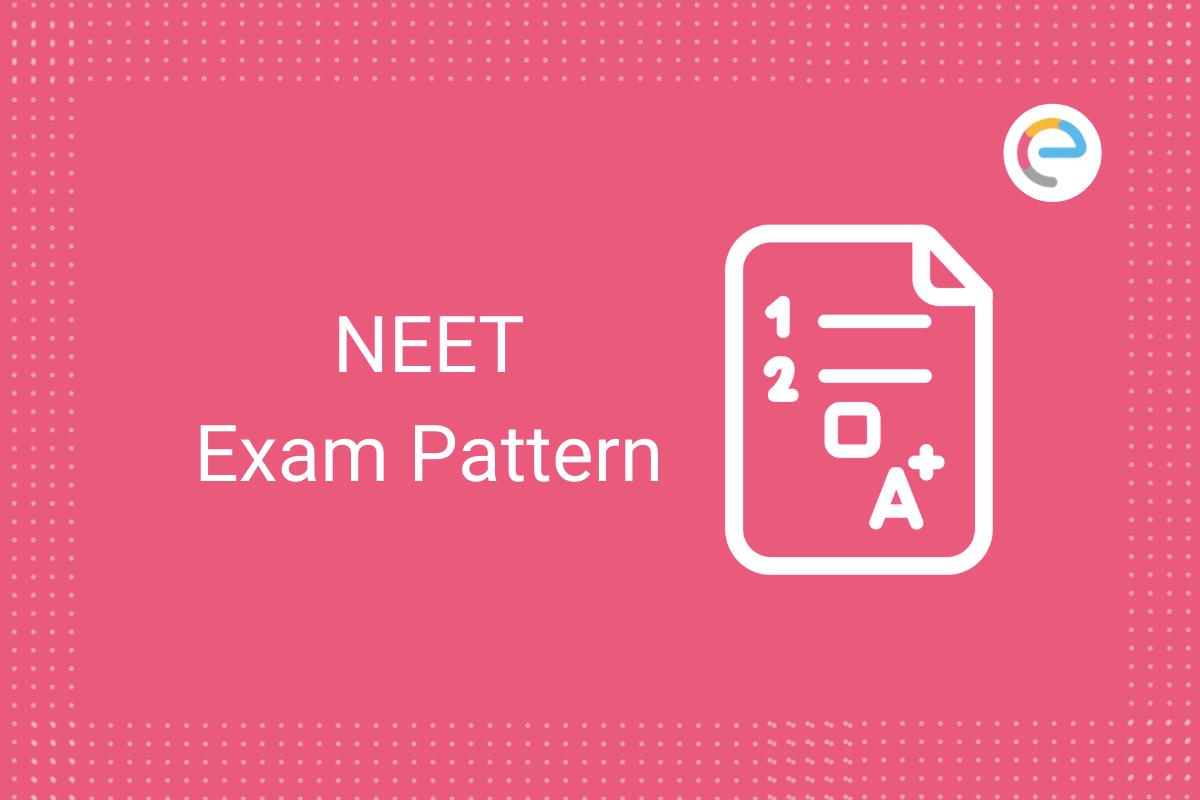 NEET Exam Pattern