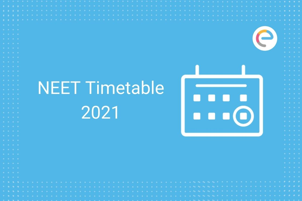 NEET Timetable 2021