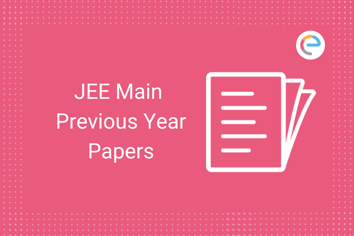 JEE Main Previous Year Papers
