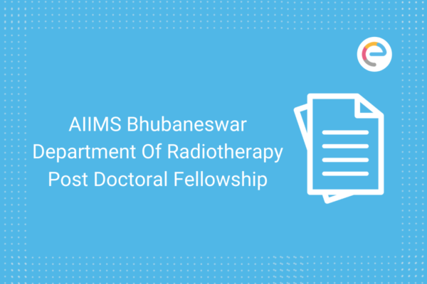 AIIMS Bhubaneswar Department Of Radiotherapy Post Doctoral Fellowship Embibe