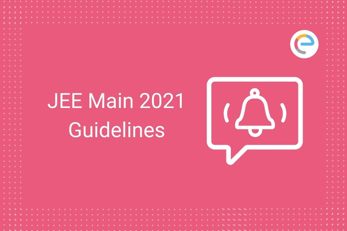 JEE Main Guidelines 2021