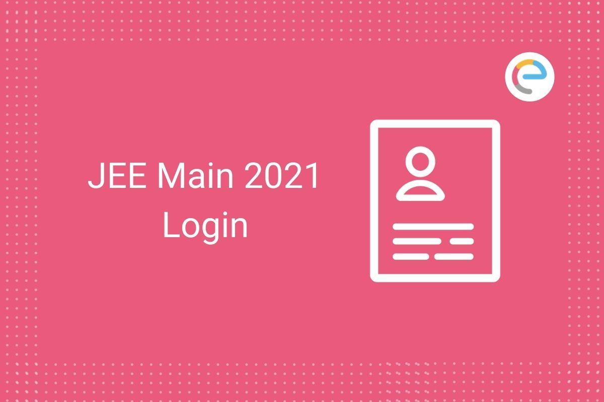 JEE Main Login 2021