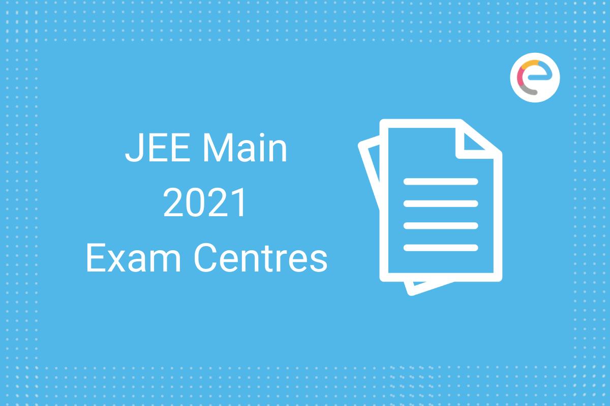 JEE Main Exam Centres