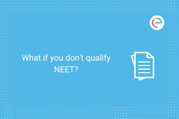 What if you don't qualify NEET?