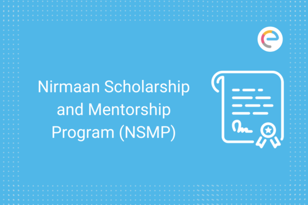 Nirmaan Scholarship and Mentorship Program (NSMP)