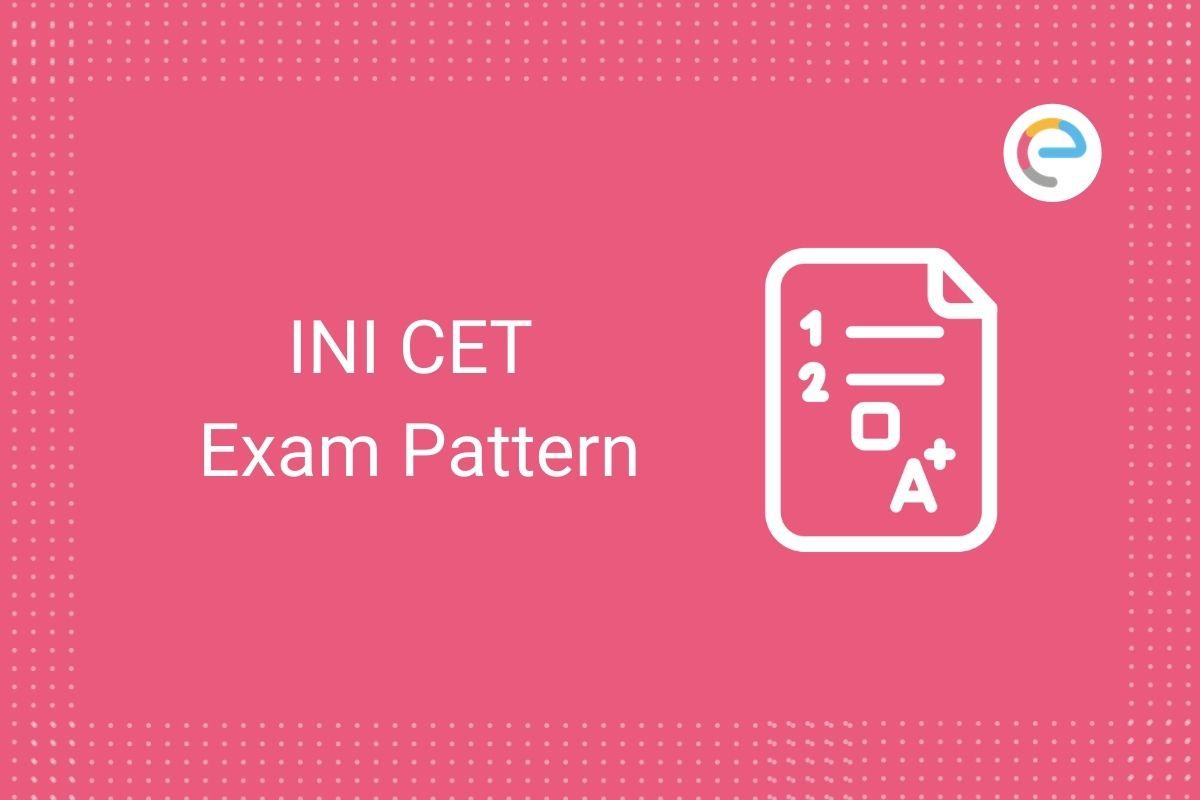 INI CET Exam Pattern