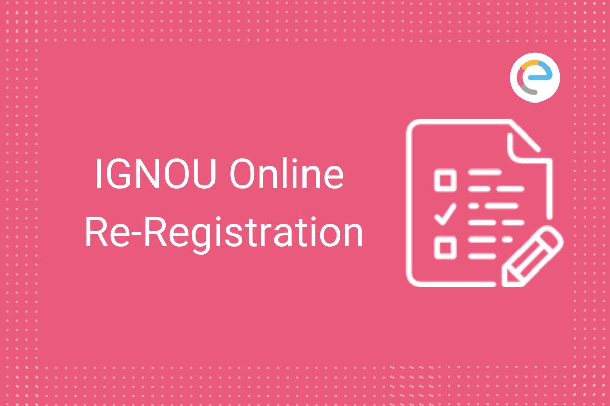 IGNOU Re-Registration Embibe