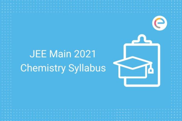 JEE Main Chemistry Syllabus 2021