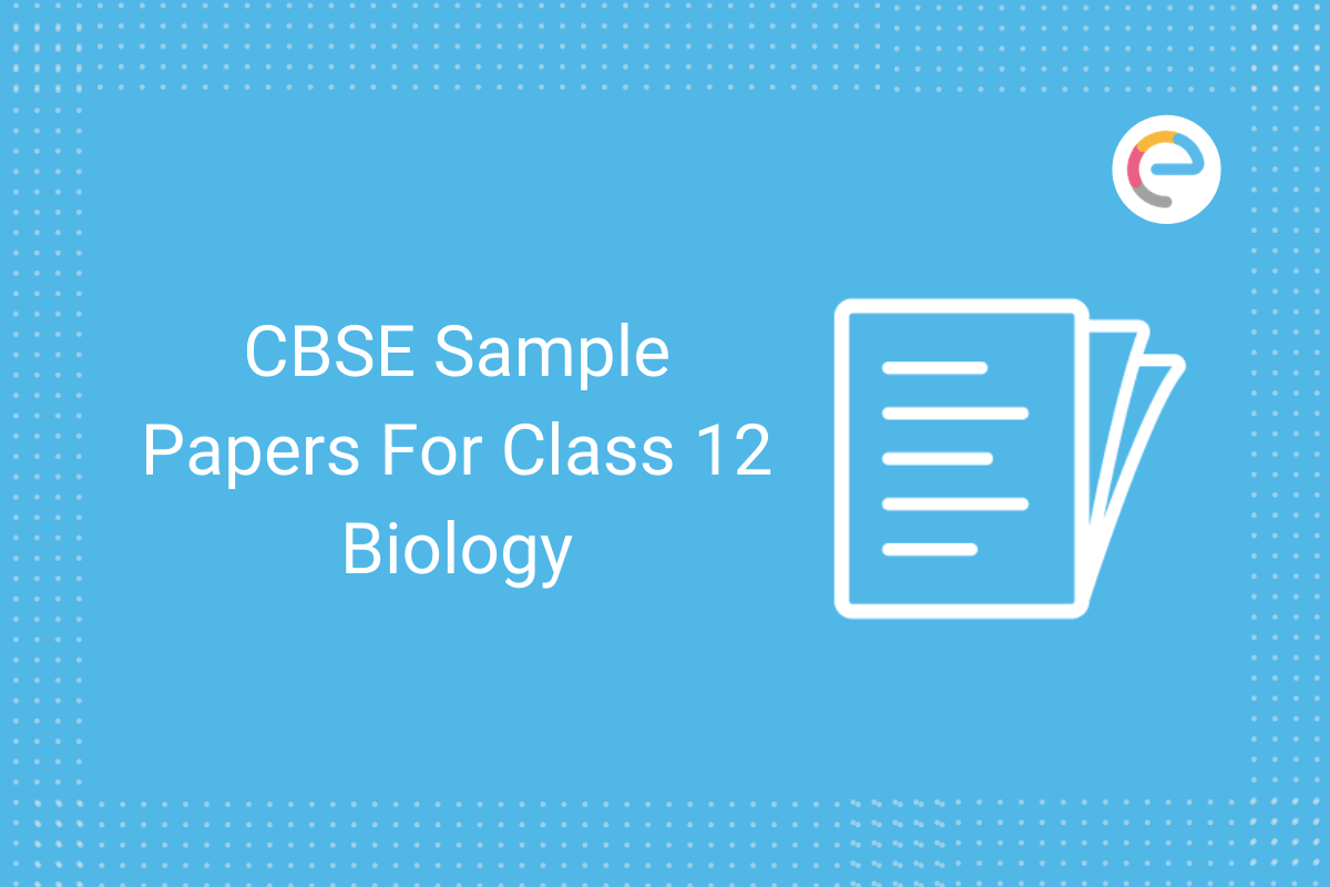 CBSE Sample Papers For Class 12 Biology
