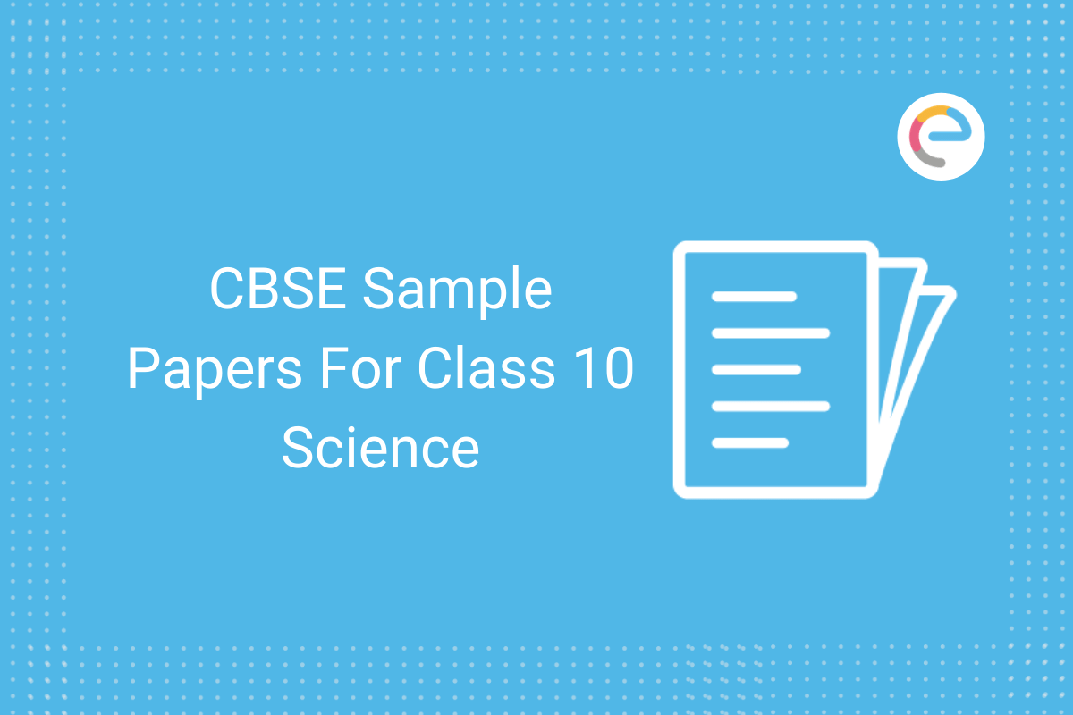 CBSE Sample Papers For Class 10 Science