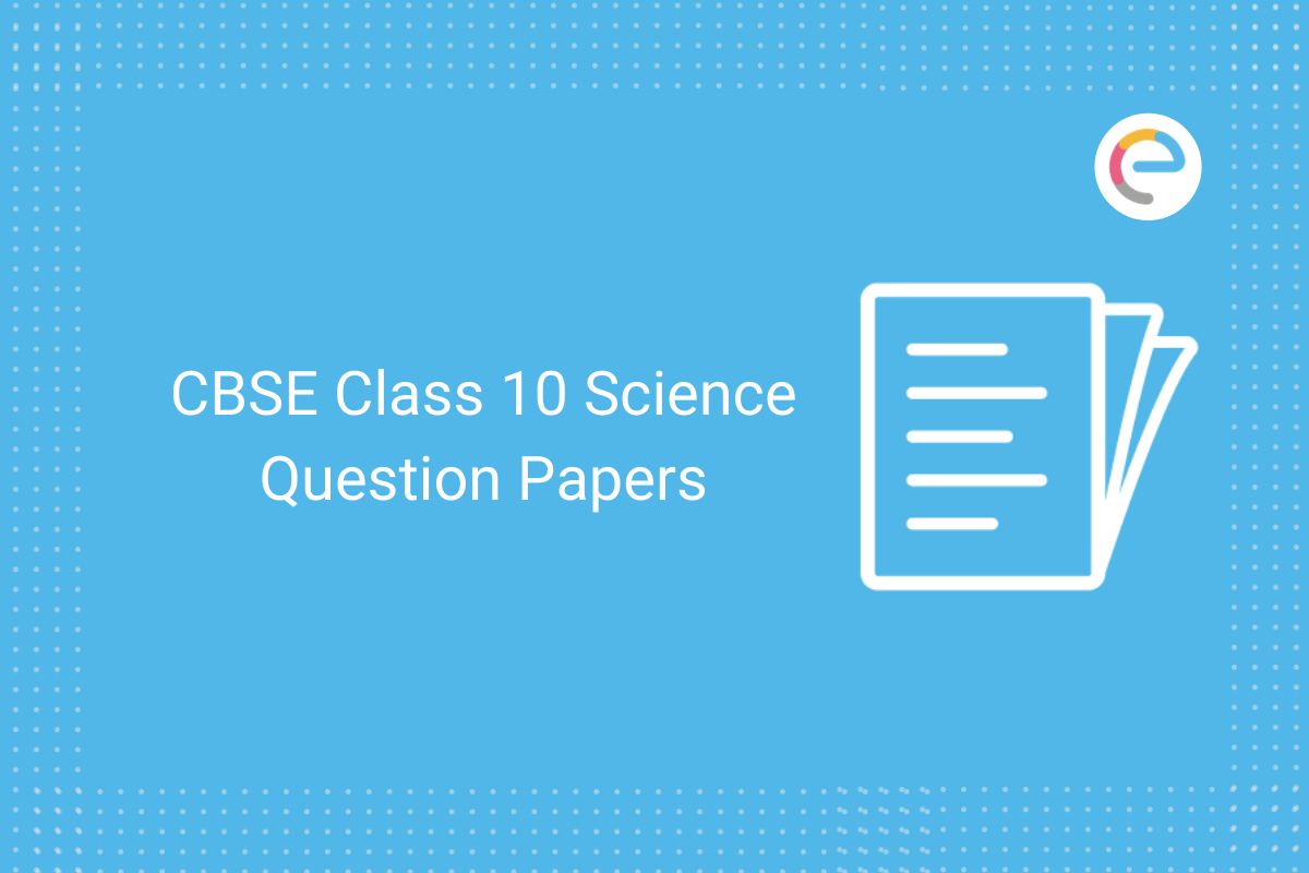 cbse class 10 science question papers 2021