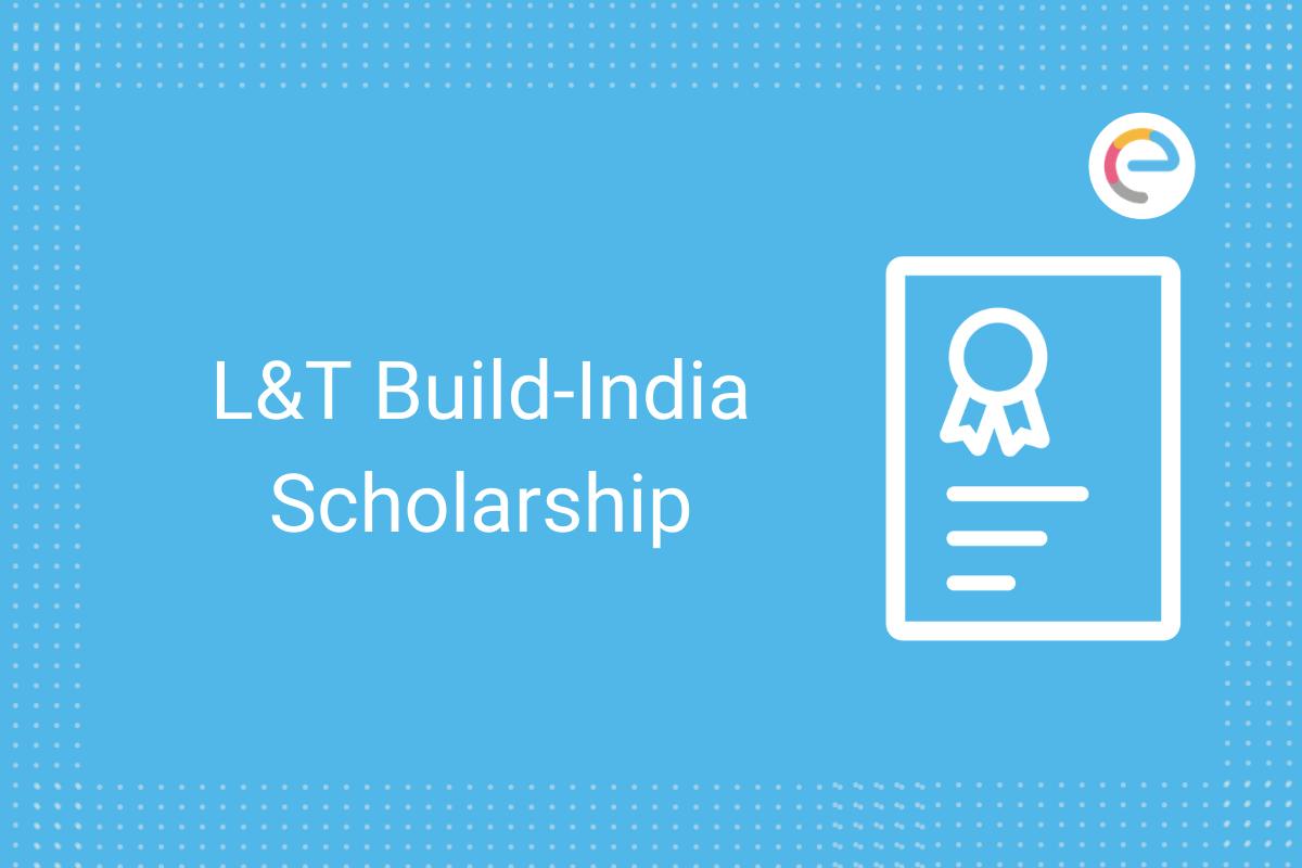 L&T Build-India Scholarship