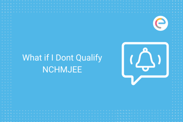 What If I dont qualify NCHMHEE