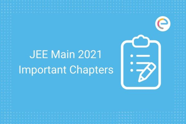 JEE Main Important Chapters 2021