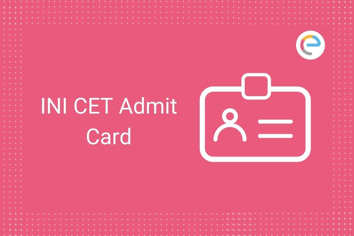 INI CET Admit Card