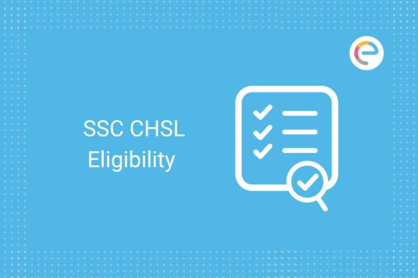 SSC CHSL Eligibility: Check