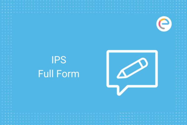 IPS Full Form: Check