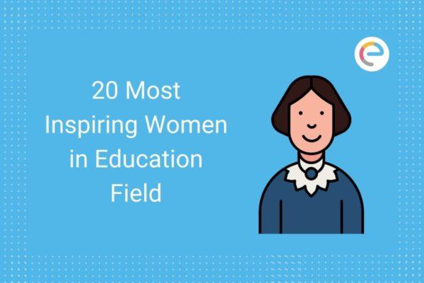 20 Most Inspiring Women in Education Field