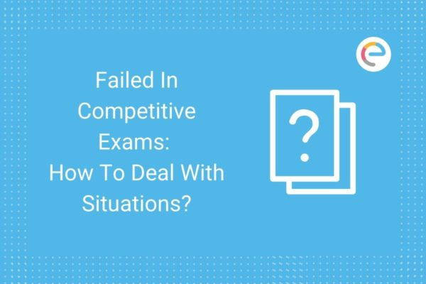 Failed in competitive exams: How to deal with situations?