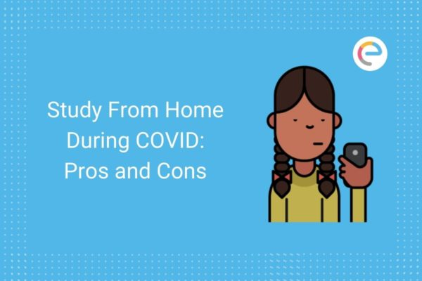 Study From Home During COVID: Pros and Cons