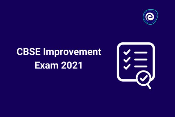 CBSE Improvement Exam 2021