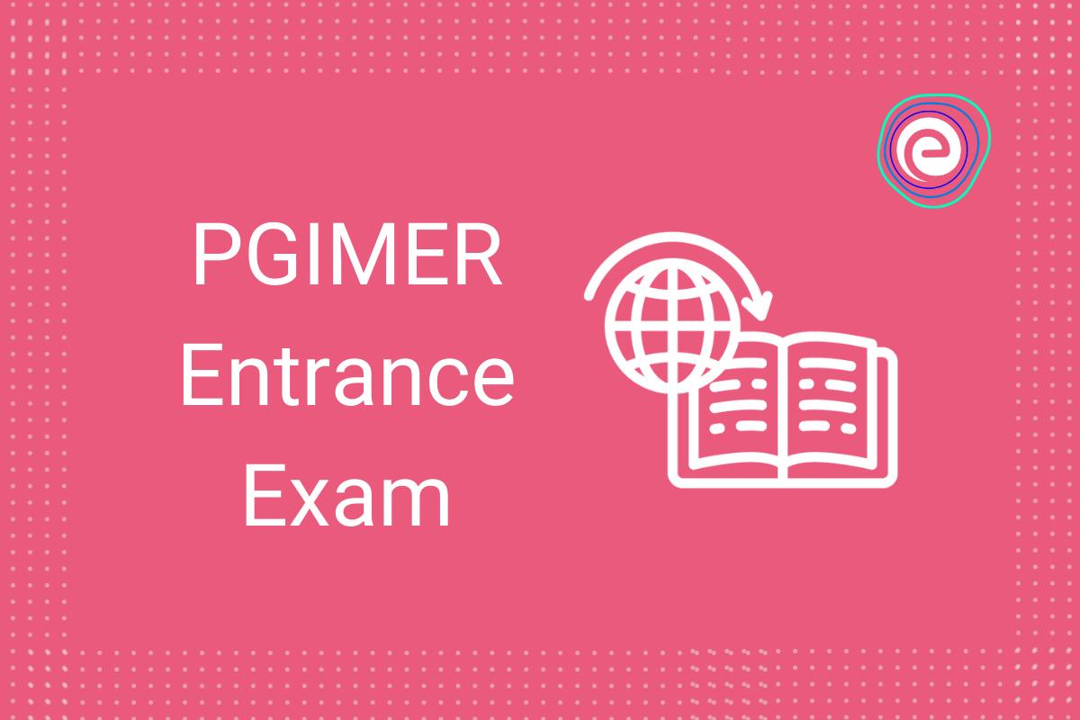 PGIMER Entrance Exam Embibe