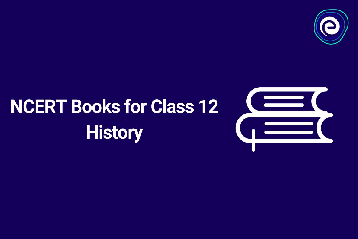 NCERT Books for Class 12 History
