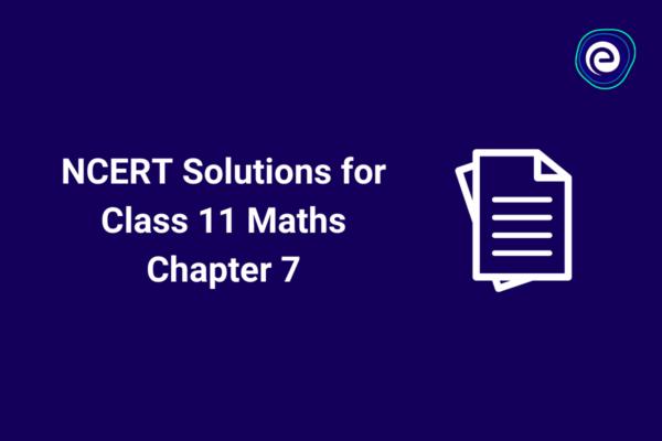 NCERT Solutions for Class 11 Maths Chapter 7