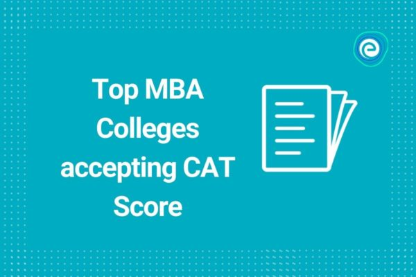 Top MBA Colleges accepting CAT Score