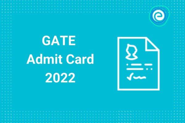 GATE Admit Card 2022