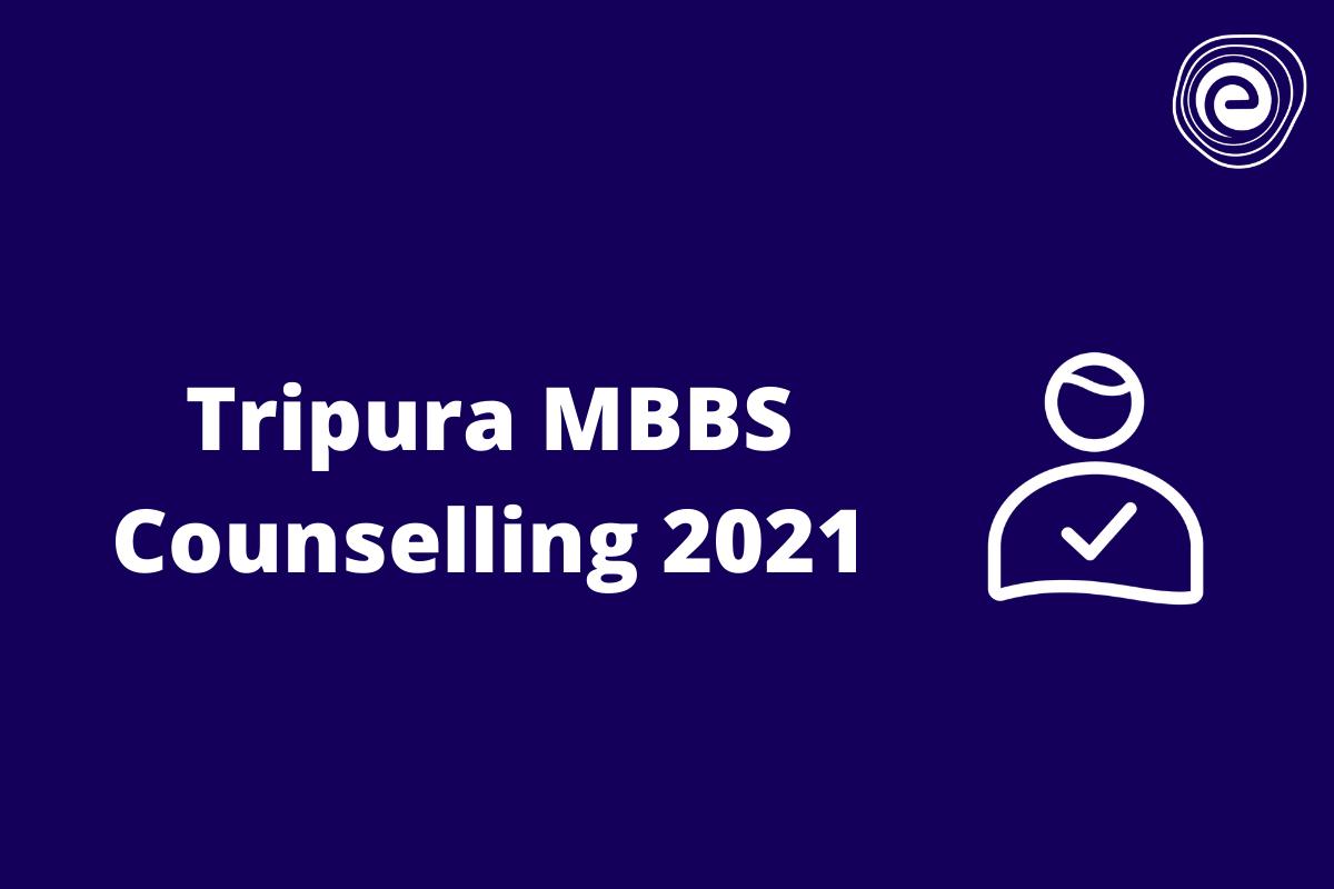 Tripura MBBS Counselling 2021