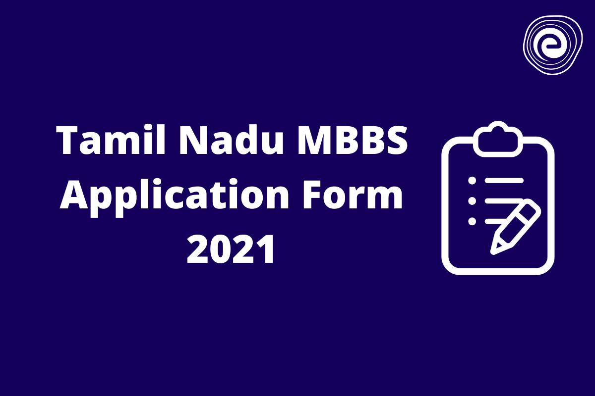 Tamil Nadu MBBS Application Form 2021