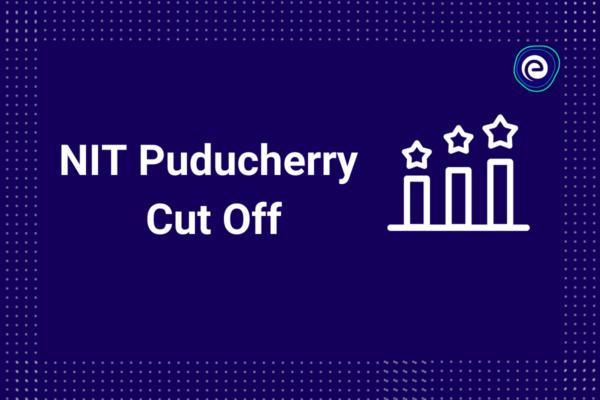 NIT Puducherry Cutoff