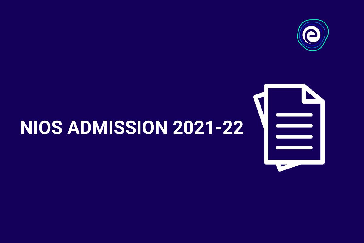 NIOS Admission 2021-22 Embibe